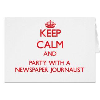 Guarde la calma y vaya de fiesta con un periodista felicitaciones