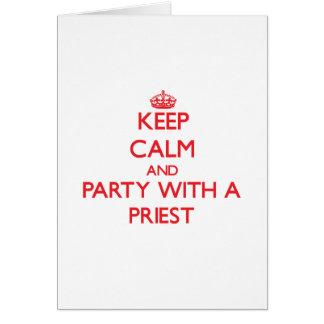 Guarde la calma y vaya de fiesta con un sacerdote felicitación