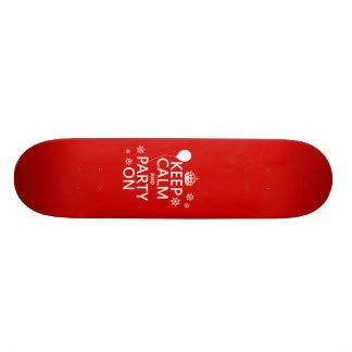 Guarde la calma y vaya de fiesta encendido - todos tabla de patinar
