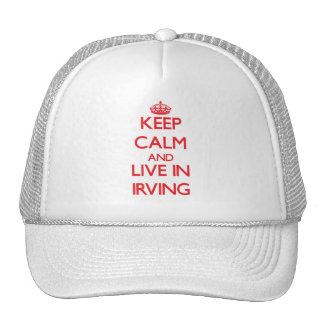 Guarde la calma y viva en Irving Gorras