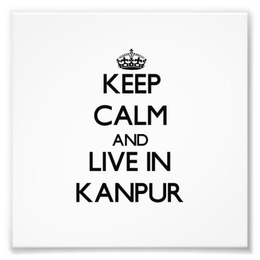 Guarde la calma y viva en Kanpur Arte Fotografico