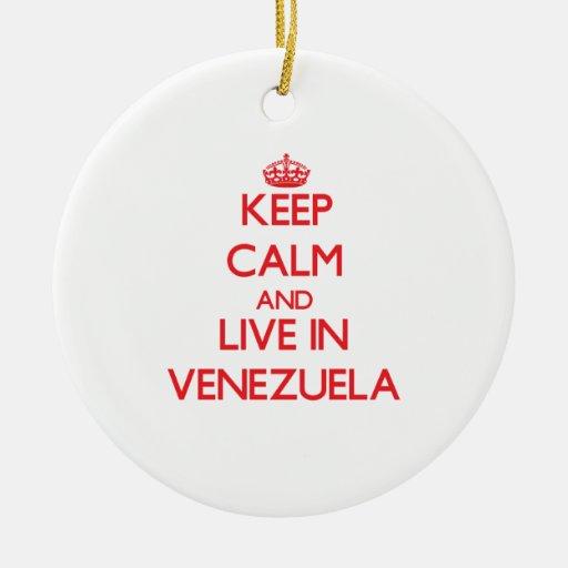 Guarde la calma y viva en Venezuela Ornamento De Navidad