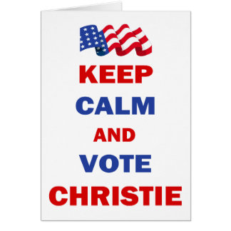 Guarde la calma y vote a Christie Tarjeta De Felicitación