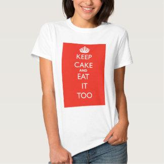Guarde la torta y cómala también camisas