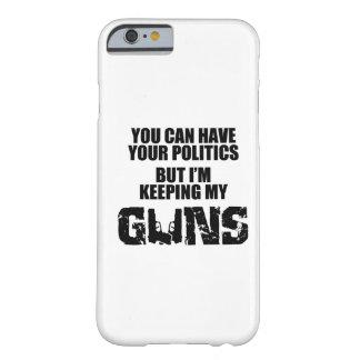 Guarde su política, yo están guardando mis armas funda para iPhone 6 barely there