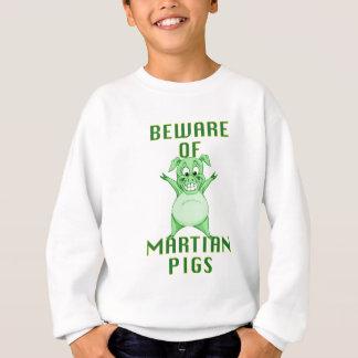 ¡Guárdese de cerdos marcianos! Sudadera