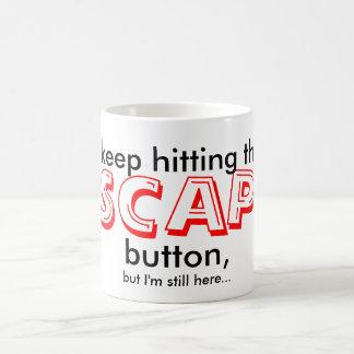 Guardo el golpear del botón del ESCAPE, pero… Taza De Café