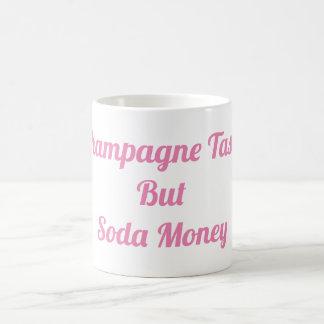 Gusto de Champán pero taza del dinero de la soda