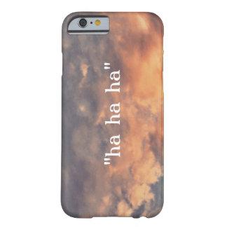 """ha ha has "" funda barely there iPhone 6"