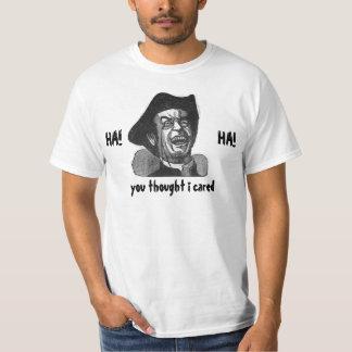 Ha ha que usted pensó que cuidé (barato) camiseta