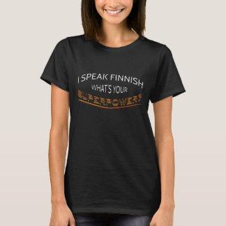 Hablo finés. ¿Cuál es su superpotencia? Camiseta