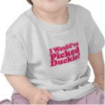 ¡Habría escogido Duckie! Camisetas