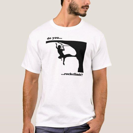 ¿Hace usted… rockclimb? Camiseta