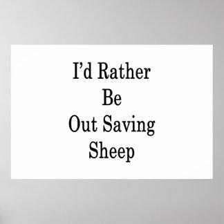 Hacia fuera estaría ahorrando bastante ovejas póster