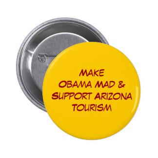 Haga a Obama enojado y apoye el turismo de Arizona Pin