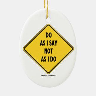 Haga como yo decir no como hago (señal de peligro  adornos de navidad