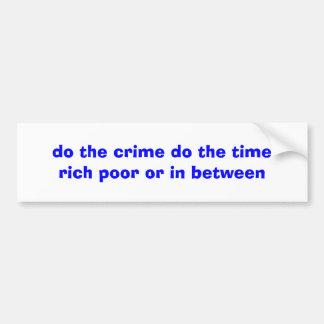 haga el crimen hacen el pobre rico del tiempo o pegatina para coche