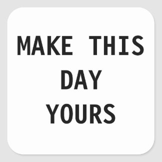 Haga este día el suyo pegatina