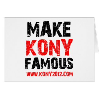 Haga Kony famoso - Kony 2012 Tarjeta De Felicitación