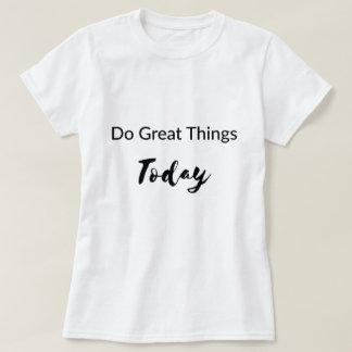 Haga la gran camiseta de las cosas hoy