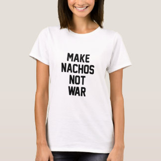 Haga la guerra de los Nachos no Camiseta