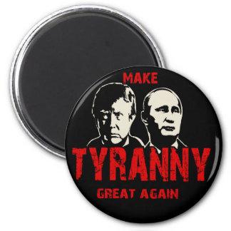 Haga la tiranía grande otra vez imán