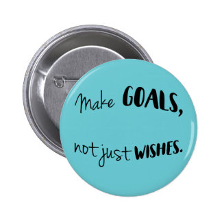 Haga las metas, no apenas botón de los deseos