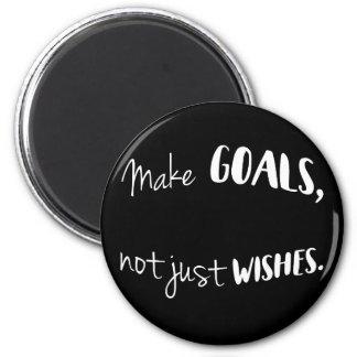 Haga las metas, no apenas imán de los deseos