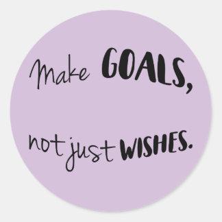 Haga las metas, no apenas pegatinas de los deseos pegatina redonda