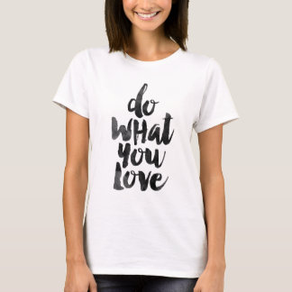 Haga lo que usted ama camiseta