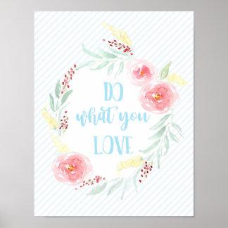 Haga lo que usted ama la impresión de motivación