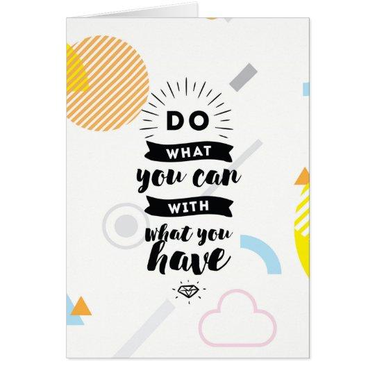 Haga lo que usted puede las citas de la tarjeta de