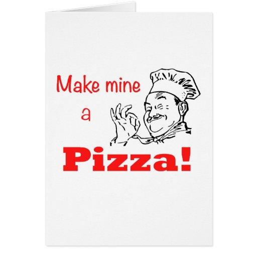 ¡Haga los míos una pizza! Felicitacion