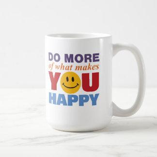Haga más feliz taza