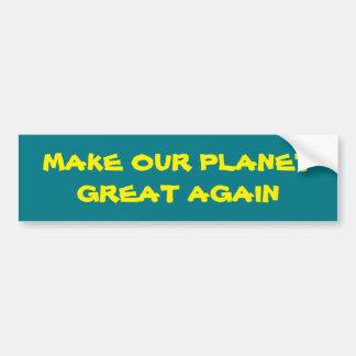 Haga nuestro planeta a la gran otra vez pegatina