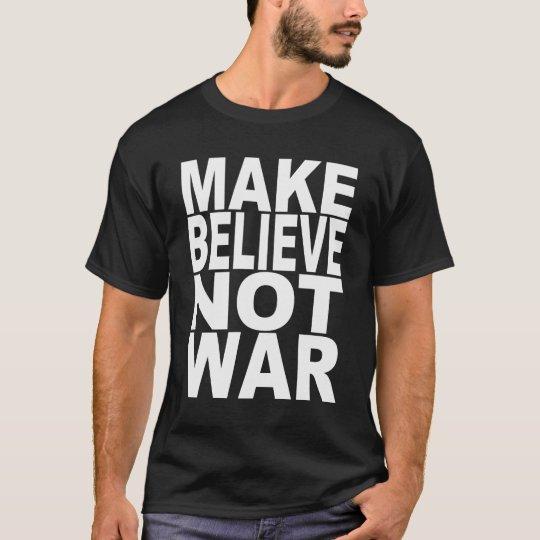 Haga para creer no guerra camiseta