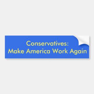 Haga que América trabaja otra vez Pegatina Para Coche