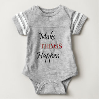 Haga que las cosas suceden body para bebé