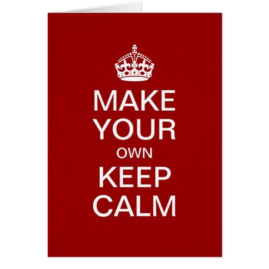 Haga que sus los propios guardan la calma - tarjeta de felicitación