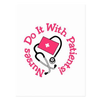 ¡Hágalo con los pacientes! Postal