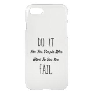 Hágalo para la gente que quiere verle fallar funda para iPhone 7