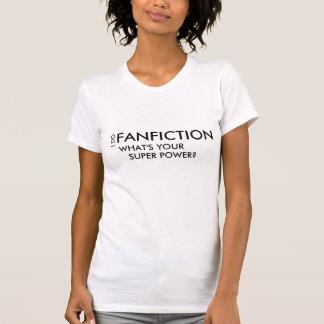 ¿Hago FANFICTION… cuál es su superpoder? Camiseta