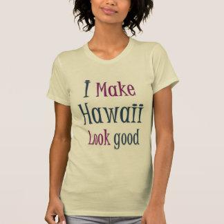 Hago la mirada de Hawaii buena Camisetas