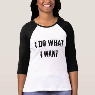 Hago lo que quiero camiseta