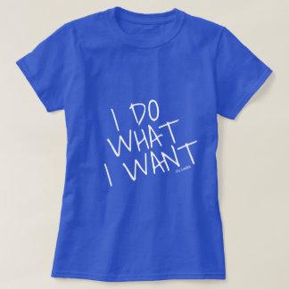 HAGO LO QUE QUIERO el azul Camiseta
