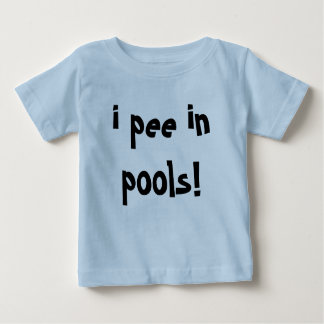 ¡hago pis en piscinas! camiseta de bebé