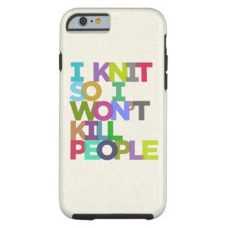 Hago punto así que no mataré a gente funda resistente iPhone 6
