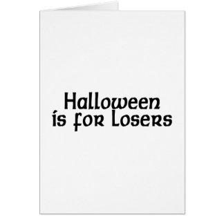 Halloween está para los perdedores felicitacion