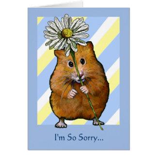 HÁMSTER con la margarita, soy… disculpa tan triste Tarjeta De Felicitación