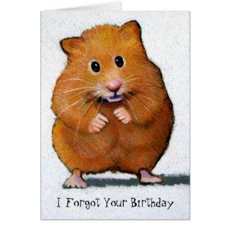 HÁMSTER, olvidé su cumpleaños Tarjeta De Felicitación